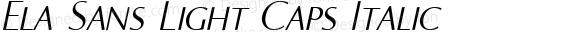 Ela Sans Light Caps Italic PDF Extract