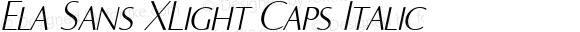 Ela Sans XLight Caps Italic PDF Extract
