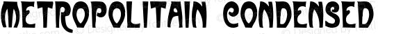 Metropolitain Condensed
