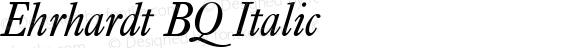 Ehrhardt BQ Italic 001.000