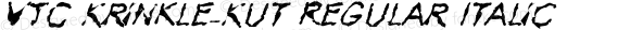 VTC Krinkle-Kut Regular Italic