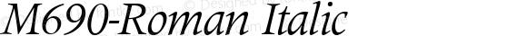 M690-Roman Italic Version 1.0 20-10-2002