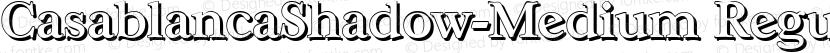 CasablancaShadow-Medium Regular Preview Image