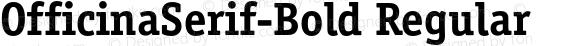 OfficinaSerif-Bold Regular 001.001