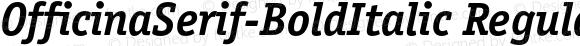 OfficinaSerif-BoldItalic Regular 001.001