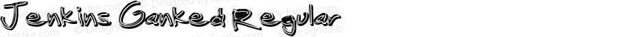 Jenkins Ganked Regular Macromedia Fontographer 4.1.3 3/17/02