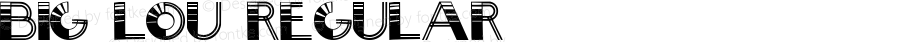 Big Lou Regular Macromedia Fontographer 4.1 2003-03-08