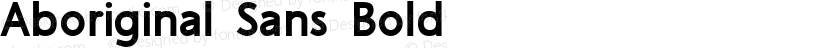 Aboriginal Sans Bold Preview Image