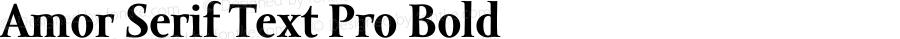 Amor Serif Text Pro Bold Version 1.000;PS 001.000;hotconv 1.0.38