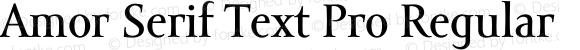 Amor Serif Text Pro Regular Version 1.000;PS 001.000;hotconv 1.0.38