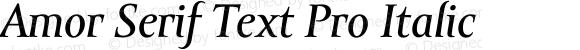Amor Serif Text Pro Italic Version 1.000;PS 001.000;hotconv 1.0.38