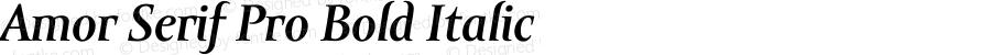Amor Serif Pro Bold Italic Version 1.000;PS 001.000;hotconv 1.0.38