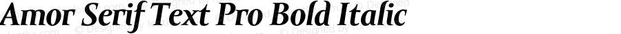 Amor Serif Text Pro Bold Italic Version 1.000;PS 001.000;hotconv 1.0.38
