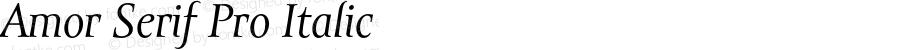 Amor Serif Pro Italic Version 1.000;PS 001.000;hotconv 1.0.38