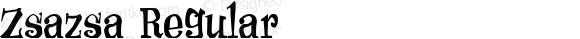 Zsazsa Regular Altsys Fontographer 4.0.2 2/22/00