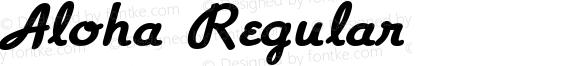 Aloha Regular Macromedia Fontographer 4.1.4 9/10/06