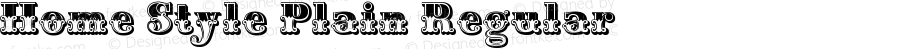 Home Style Plain Regular Version 1.0 Extracted by ASV http://www.buraks.com/asv