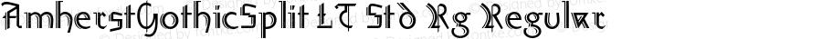 AmherstGothicSplit LT Std Rg Regular Version 1.200;PS 001.002;hotconv 1.0.38