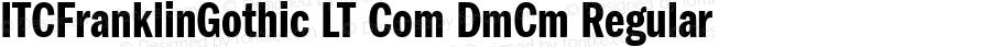 ITCFranklinGothic LT Com DmCm Regular Version 2.00; 2006