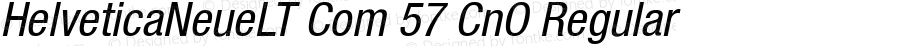HelveticaNeueLT Com 57 CnO Regular Version 2.01;2006