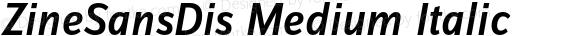 ZineSansDis Medium Italic 004.301