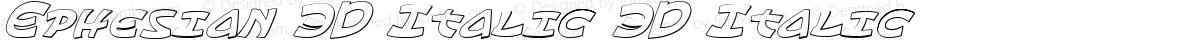 Ephesian 3D Italic 3D Italic