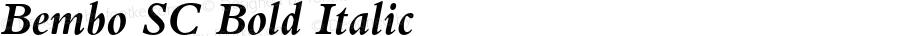 Bembo SC Bold Italic OTF 1.0;PS 001.000;Core 1.0.22