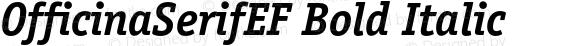 OfficinaSerifEF Bold Italic 001.000
