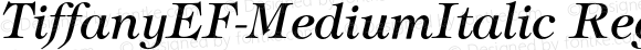 TiffanyEF-MediumItalic Regular 001.001