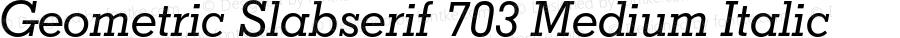 Geometric Slabserif 703 Medium Italic 003.001