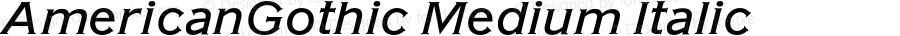 AmericanGothic Medium Italic 4.0