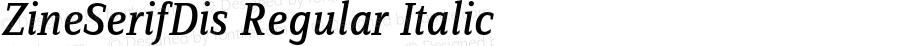 ZineSerifDis Regular Italic 004.301