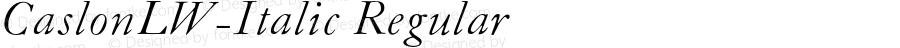 CaslonLW-Italic Regular 001.001
