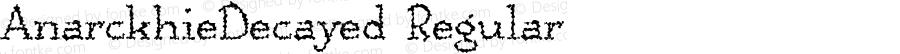 AnarckhieDecayed Regular Macromedia Fontographer 4.1.3 5/24/99