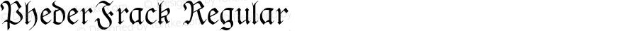 PhederFrack Regular Macromedia Fontographer 4.1.3 7/27/02