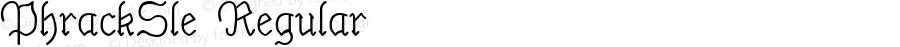 PhrackSle Regular Macromedia Fontographer 4.1.3 9/4/02
