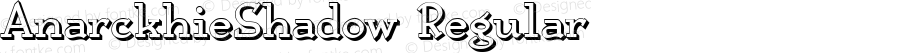 AnarckhieShadow Regular Macromedia Fontographer 4.1.3 5/24/99