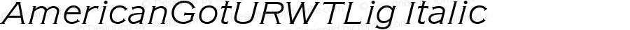 AmericanGotURWTLig Italic Version 1.05
