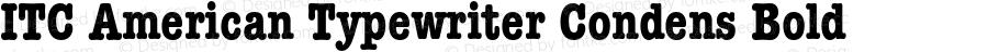 ITC American Typewriter Condens Bold 001.002