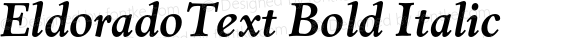 EldoradoText Bold Italic 001.000
