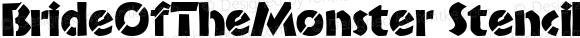 BrideOfTheMonster Stencil Macromedia Fontographer 4.1.3 6/22/98