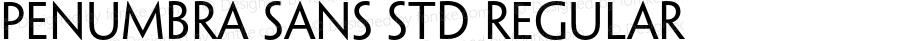 Penumbra Sans Std Regular Version 2.025;PS 002.000;hotconv 1.0.50;makeotf.lib2.0.16970