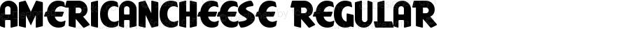 AmericanCheese Regular Macromedia Fontographer 4.1 1/7/2004