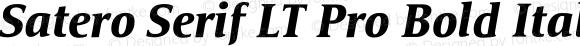 Satero Serif LT Pro Bold Italic Version 1.000;PS 001.000;hotconv 1.0.38