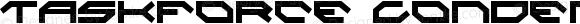 Taskforce Condensed Condensed