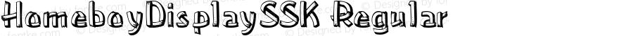 HomeboyDisplaySSK Regular Macromedia Fontographer 4.1 8/3/95