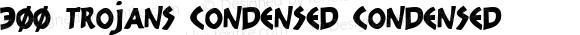 300 Trojans Condensed Condensed