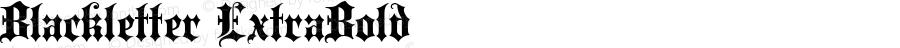 Blackletter ExtraBold Macromedia Fontographer 4.1 15.06.01