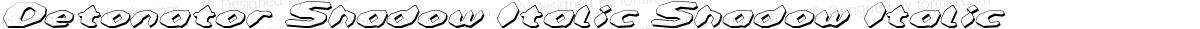 Detonator Shadow Italic Shadow Italic
