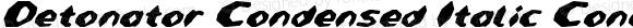 Detonator Condensed Italic Condensed Italic